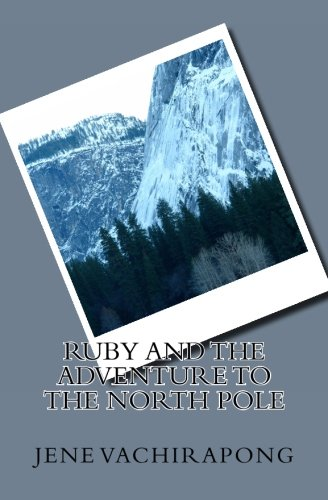 9781497389625: Ruby And The Adventure To The North Pole