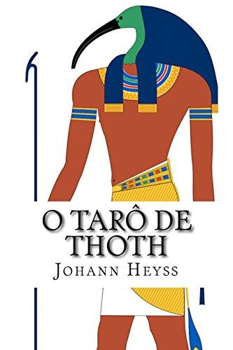 9781497391178: O Tarô de Thoth: Um guia para o oráculo do Novo Éon projetado por Aleister Crowley (Portuguese Edition)