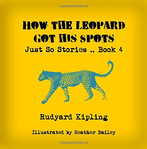 9781497392854: How the Leopard Got His Spots: Volume 4 (Just So Stories)