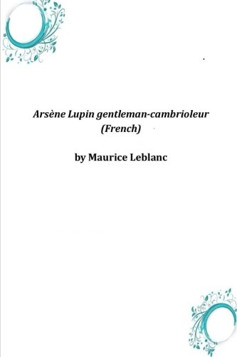 9781497396319: Arsène Lupin gentleman-cambrioleur (French) (French Edition)