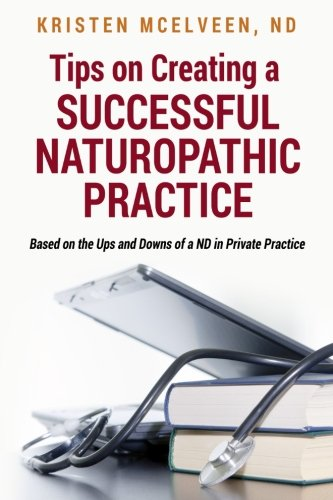 9781497398047: Tips on Creating a Successful Naturopathic Practice: Based on the Ups and Downs of a ND in Private Practice