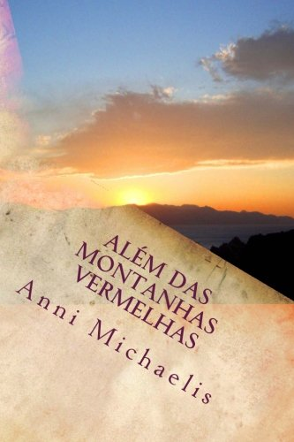 Alem Das Montanhas Vermelhas: Michaelis, Anni