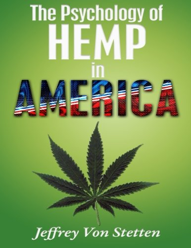 The Psychology of Hemp in America-(Black and White Interior): Von Stetten, Mr. Jeffrey