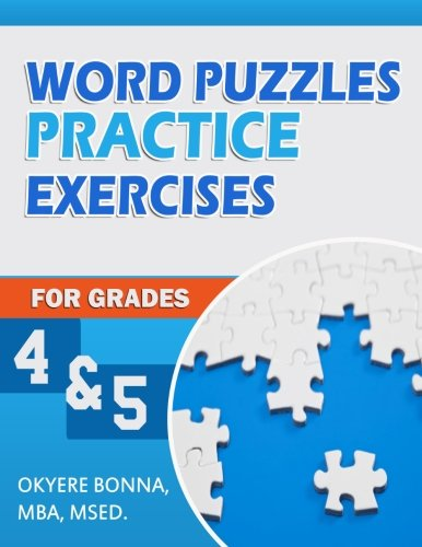 Word Puzzles Practice Exercises for Grades 4: Bonna, MBA, MSEd,