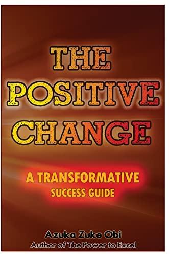 9781497401495: The Positive Change: A Transformative Success Guide