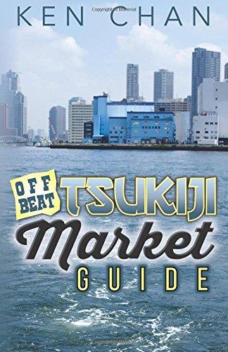 Offbeat Tsukiji Market Guide: Chan, Ken