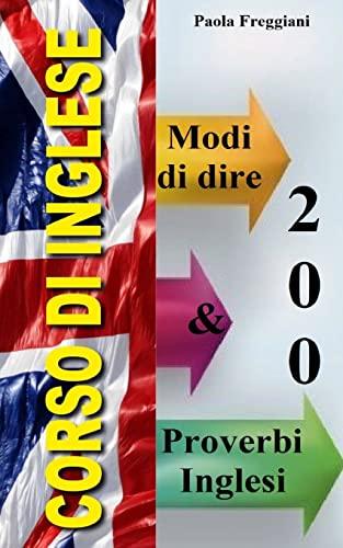 200 Modi Di Dire and Proverbi Inglesi: Freggiani, Paola