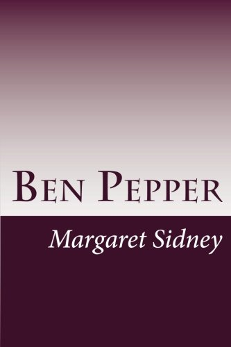 Ben Pepper: Margaret Sidney