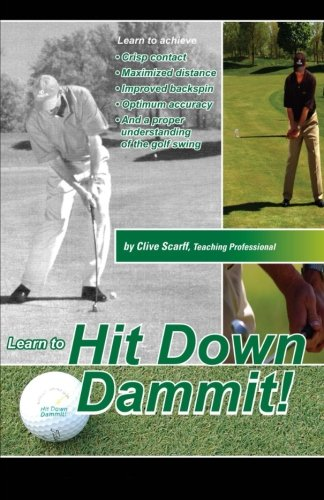 9781497406650: Hit Down Dammit!: (The Key to Golf)