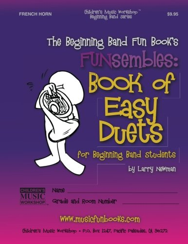 9781497410077: The Beginning Band Fun Book's FUNsembles: Book of Easy Duets (French Horn): for Beginning Band Students