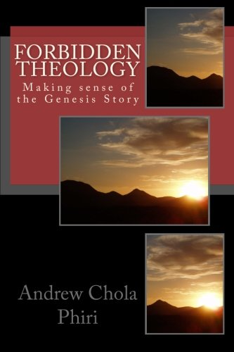 9781497411555: Forbidden Theology: Making sense of the Genesis story