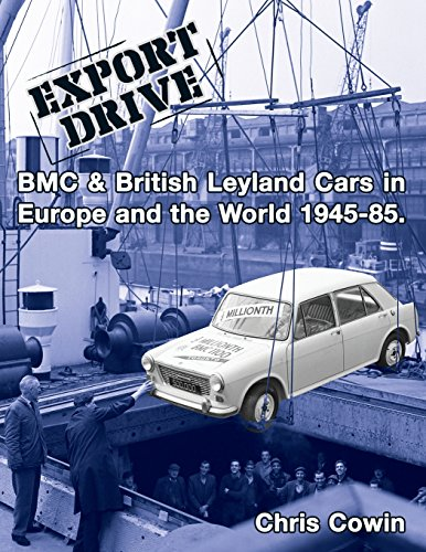 9781497411623: Export Drive: BMC & British Leyland Cars in Europe and the World