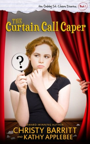 9781497412279: The Curtain Call Caper: The Gabby St. Claire Diaries: 1