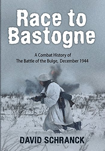 Race to Bastogne: A Combat History of the Battle of the Bulge, December 1944 (Key Battles of the ...