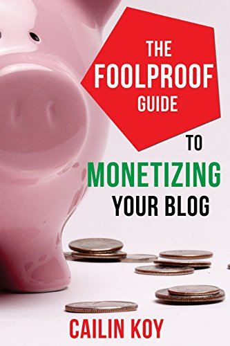9781497415546: The Foolproof Guide to Monetizing Your Blog