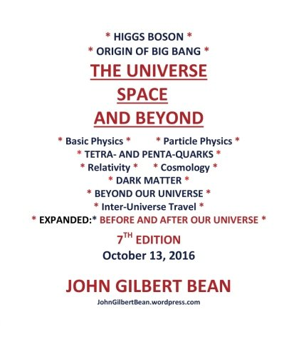 Higgs Boson , Origin of Big Bang -THE UNIVERSE, SPACE, AND BEYOND: Bean, John Gilbert