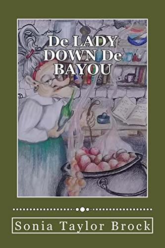 De LADY DOWN De BAYOU: A Short: Brock, Sonia Taylor