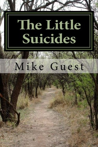The Little Suicides (Paperback): Mike Guest