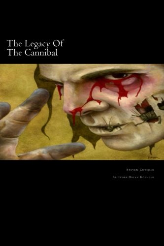 The Legacy Of The Cannibal: There is another world, a world in which cannibals rule and punish &...