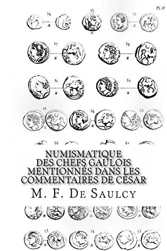9781497421493: Numismatique des chefs gaulois mentionnés dans les commentaires de César (French Edition)