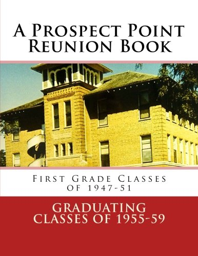 9781497422537: A Prospect Point Reunion Book: First Grade Classes of 1947-51