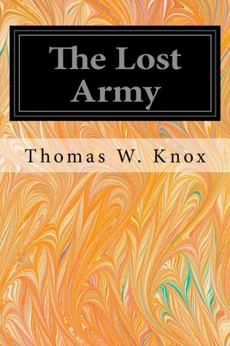 The Lost Army: Knox, Thomas W.