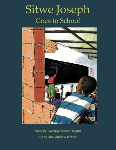 Sitwe Joseph Goes to School: Mr. Twesigye Jackson