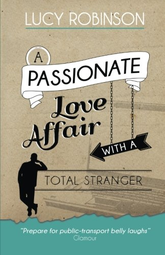 9781497426924: A Passionate Love Affair with a Total Stranger
