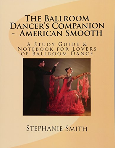 9781497427983: The Ballroom Dancer's Companion - American Smooth: A Study Guide & Notebook for Lovers of Ballroom Dance (Volume 1)