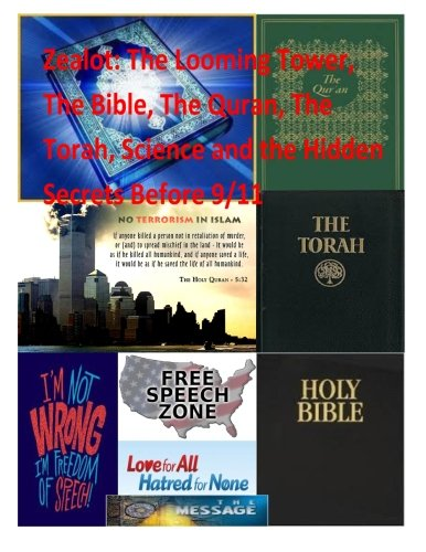 9781497428133: Zealot: The Looming Tower, The Bible, The Quran, The Torah, Science and the Hidden Secrets Before 9/11