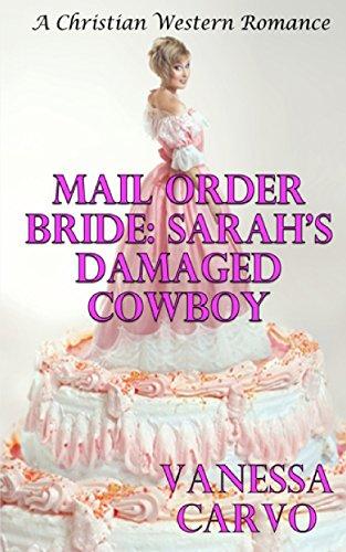 9781497430334: Mail Order Bride: Sarah's Damaged Cowboy