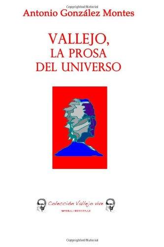 9781497431980: Vallejo, la prosa del universo (Colección Vallejo vive) (Spanish Edition)