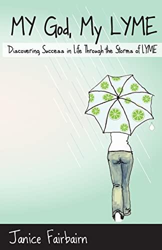My God, My Lyme: Discovering Success in: Fairbairn, Mrs Janice