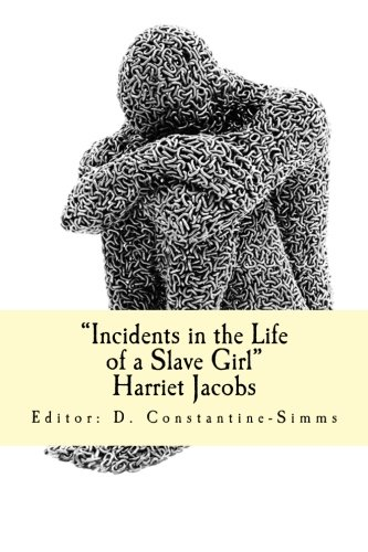 Incidents in the Life of a Slave Girl: Harriet Anne Jacobs