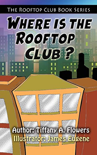Rooftop Club Book Series, The: Where Is The Rooftop Club?