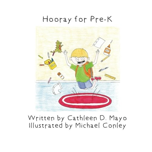 Hooray for Pre-K: Cathleen D Mayo
