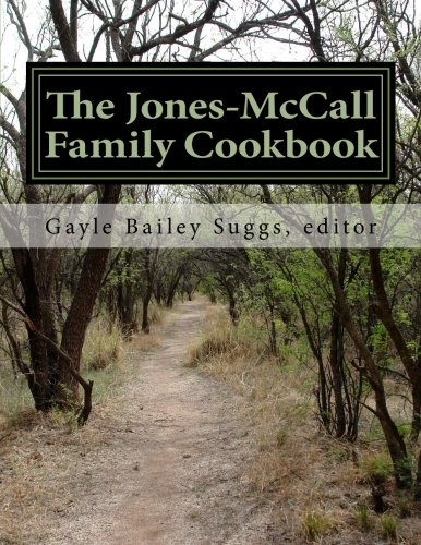 The Jones-McCall Family Cookbook: A Collection of: Gayle Bailey Suggs