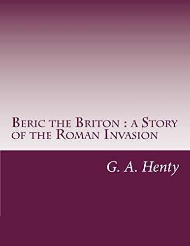 9781497439436: Beric the Briton : a Story of the Roman Invasion