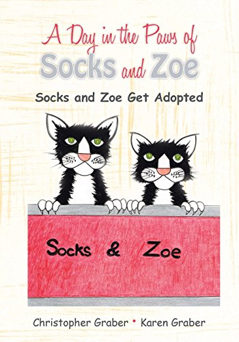 A Day in the Paws of Socks and Zoe: Socks and Zoe Get Adopted (Volume 1): Christopher Graber
