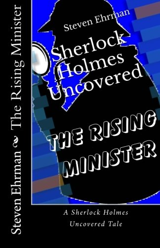 9781497442139: The Rising Minister (Sherlock Holmes Uncovered Tales) (Volume 6)