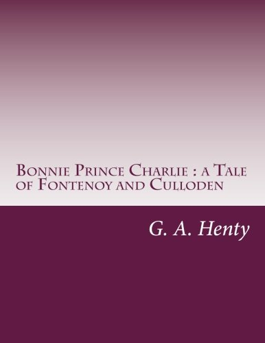 9781497442238: Bonnie Prince Charlie : a Tale of Fontenoy and Culloden