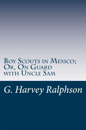 9781497442832: Boy Scouts in Mexico; Or, On Guard with Uncle Sam