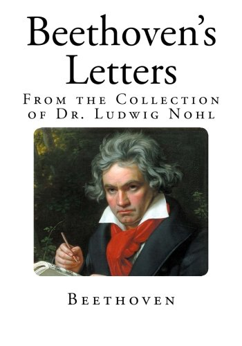 9781497447547: Beethoven's Letters: From the Collection of Dr. Ludwig Nohl