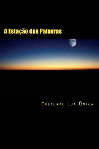A Estacao das Palavras Portuguese Edition: Cultural Lua Unica