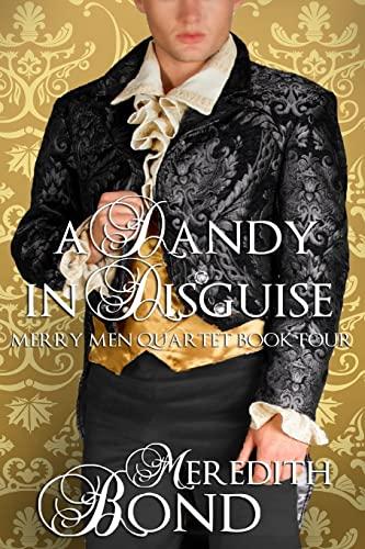 9781497448537: A Dandy In Disguise (Merry Men Quartet)