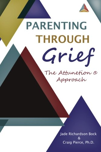 9781497450264: Parenting Through Grief: The Attunetion Approach