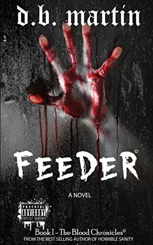 9781497452220: Feeder (The Blood Chronicles) (Volume 1)