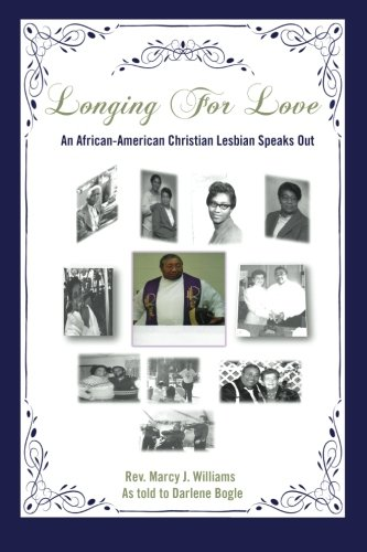 Longing For Love: An African-American Christian Lesbian Speaks Out: Willliams, Rev Marcy J