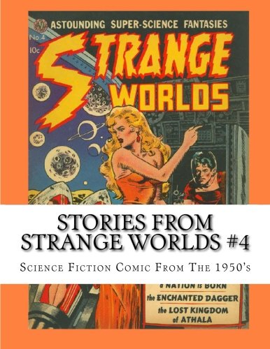 9781497454323: Stories From Strange Worlds #4: Science Fiction Comic From The 1950's