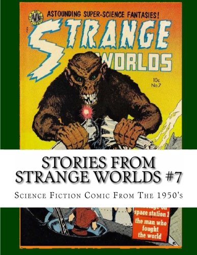 9781497455337: Stories From Strange Worlds #7: Science Fiction Comic From The 1950's